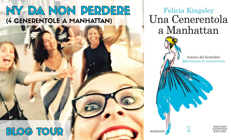 NY DA NON PERDERE (4 cenerentole a Manhattan) :: BLOG TOUR