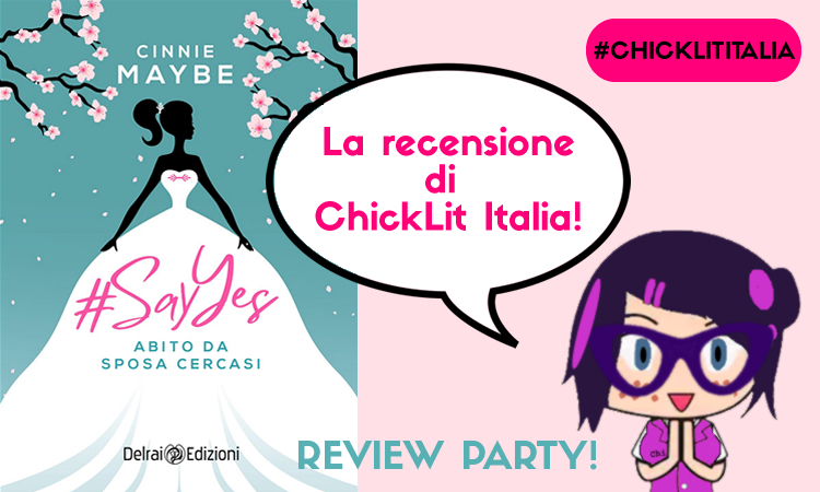 #SAY YES. Abito da sposa cercasi – Review Party!